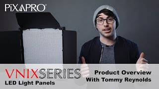 PiXAPRO VNIX Series LED Panel Overview - With Tommy Reynolds