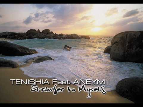Tenishia Ft Aneym - Stranger To Myself (Radio Edit)