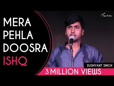 Mera Pehla Doosra Ishq - Dushyant Singh   Kahaaniya - A Storytelling Show By Tape A Tale