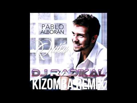 Quién - Kizomba Remix - Dj Radikal