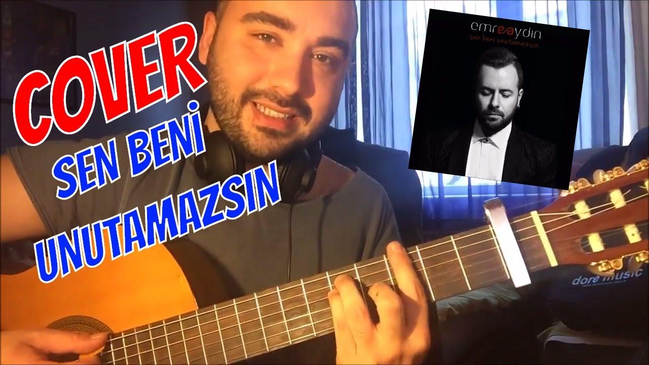 Sen Beni Unutamazsin Emre Aydin Cover Akor Ve Tab Youtube