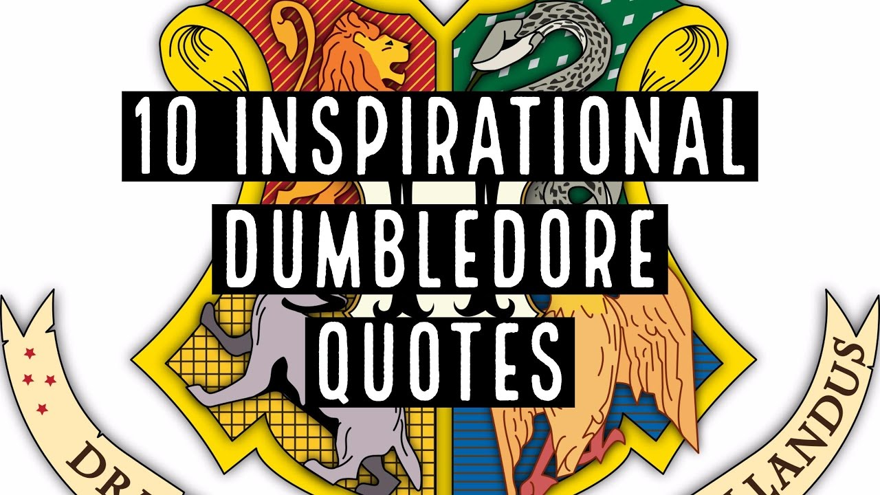 10 Inspirational Dumbledore Quotes Harry Potter Quotes Youtube
