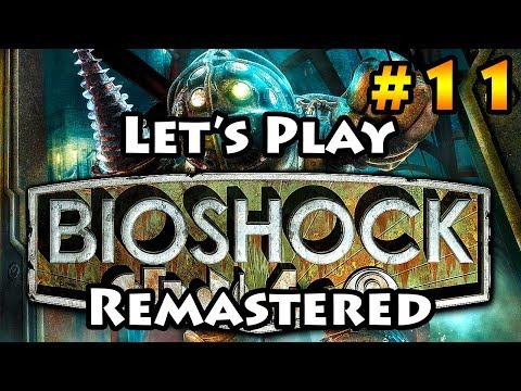BioShock Remastered - Let's Play - Episode 11