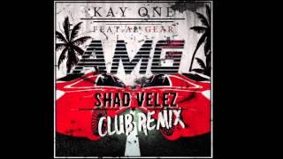 Kay One feat. Al-Gear - AMG Club Remix (Prod. by Shad Velez)