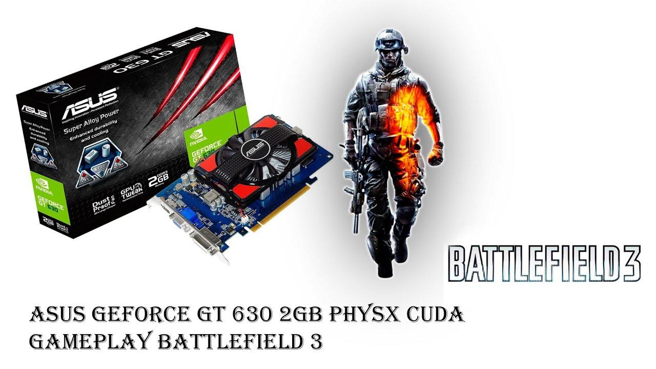Gt630 Cuda Msi Geforce Gt 630 1gb Ddr3 Asus 2gb Physx Gameplay Battlefield 3