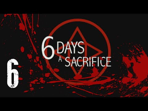 6 Days a Sacrifice Part 6 We loved her, we killed her.