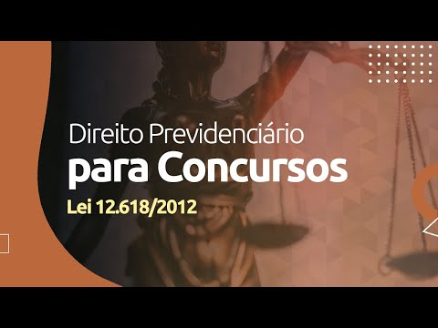 Direito Previdenciário - Lei 12.618/2012