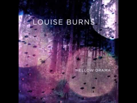Louise Burns - Mellow Drama (Full Album)