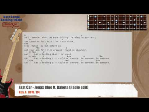Fast Car - Jonas Blue ft. Dakota (Radio Edit) Bass Backing Track with chords and lyrics