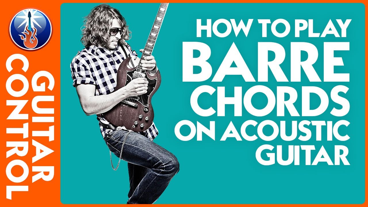 Tips For Playing Barre Chords Acoustic Learn Your Basic Chords