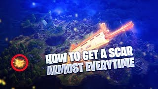 HOW TO GET A SCAR ALMOST EVERYTIME in FORTNITE BATTLE ROYALE!