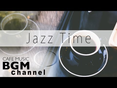 Jazz Instrumental Music - Relaxing Cafe Msuic For Work, Study - Background Music
