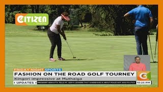 Sam Kingori won the fashion on the road cultural golf day championship