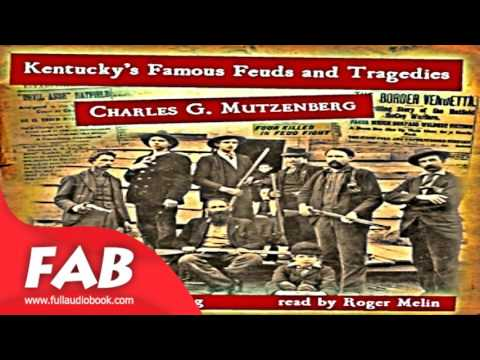 Kentucky's Famous Feuds and Tragedies Full Audiobook by Charles G. by Modern