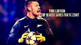 Yuri Lodygin •TOP 10 BEST SAVES FOR FC Zenit• by Stronger