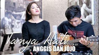 Gambar cover TANYA HATI - PASTO ( ft. Anggis Devaki )