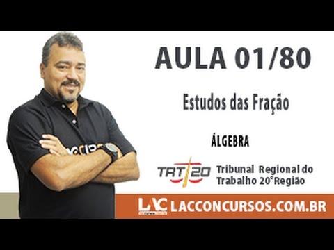 Aula 01/80 - Concurso TRT SE 2016 - Estudos das Fração