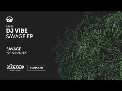 DJ Vibe - Savage (Original Mix)