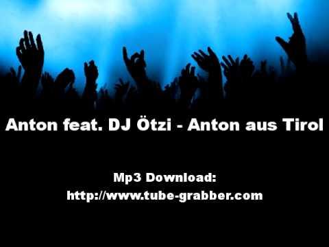 Dj Otzi - Anton Aus Tirol - YouTube