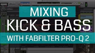 Mixing Kick and Bass With Pro Q 2