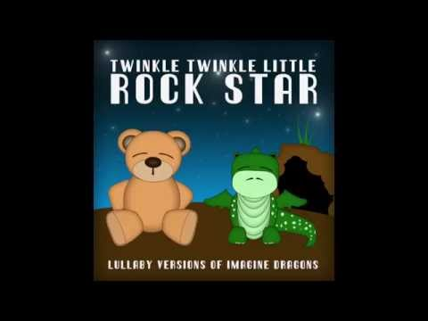 Radioactive Lullaby Versions of Imagine Dragons by Twinkle Twinkle Little Rock Star