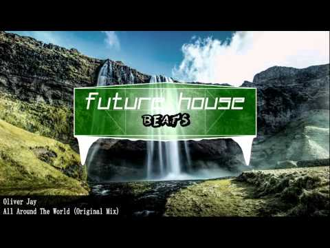 Oliver Jay - All Around The World (Original Mix)