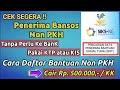 - SEGERA !! CEK DAFTAR PENERIMA BANTUAN NON PKH TANPA KE BANK, CAIR Rp. 500 RIBU/KK JIKA TERDAFTAR