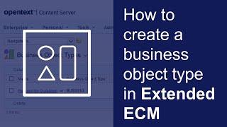 Oluşturmak için iş nesne türü | bir OpenText ECM Platformu 16.2 Genişletilmiş nasıl