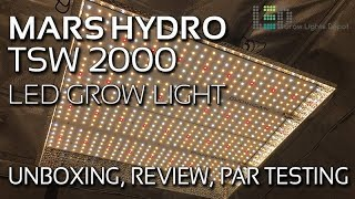 Mars Hydro TSW 2000 LED Grow Light Unboxing, Review, PAR Testing