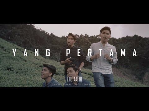 The Faith - Yang Pertama (Official MV)