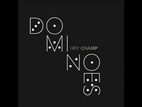 Hey Champ - Dominoes