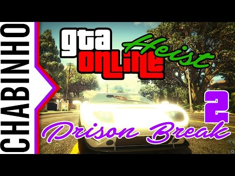 【GTA 5 Online】Prison Break Heist (3-4 setup)