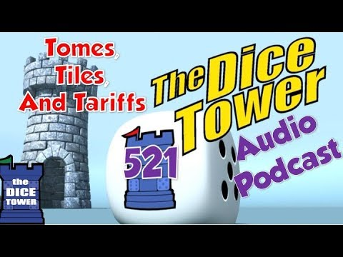 Dice Tower 521 - Tomes, Tiles, and Tariffs