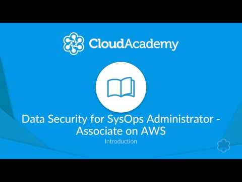 Data Security for SysOps Administrator Associate on AWS