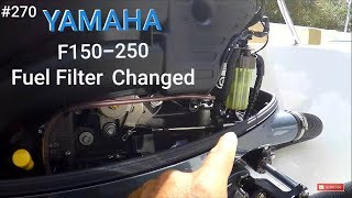 fuel filter yamaha outboard f150-250 (2006 and later) changed crooked  pilothouse boat diy - youtube  youtube