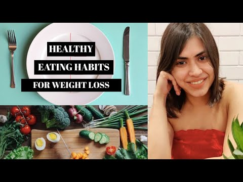 Healthy Eating Habits for Weight Loss | Healthy eating guide that changed my life
