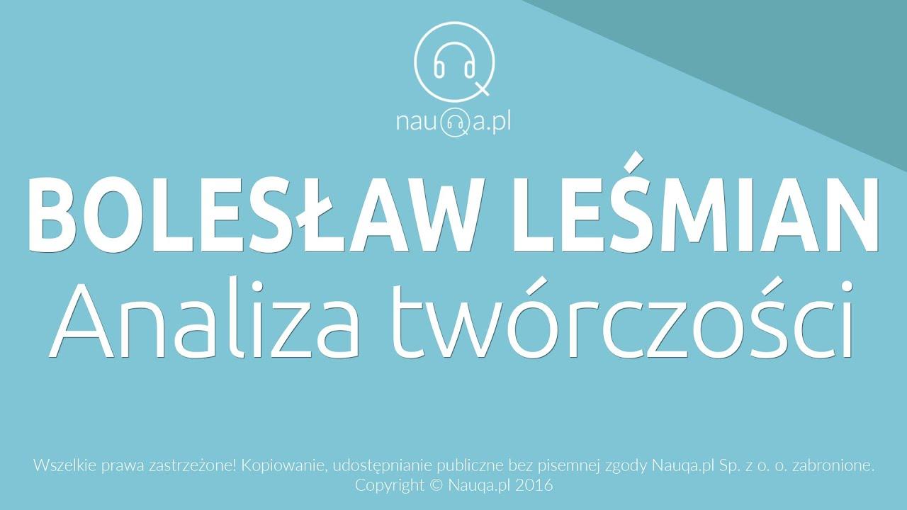 Bolesław Leśmian Omówienie Twórczości Streszczenie I Opracowanie Lektury Nauqapl