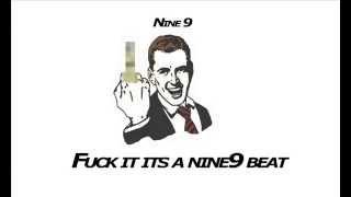 Fuck It Its a Nine9 beat