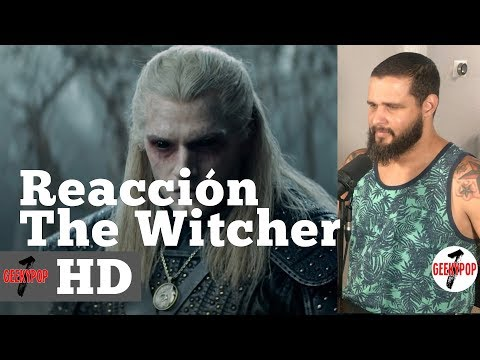 The Witcher Reaccion al trailer - GeekyPopTrailers - Henry Cavil