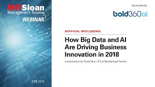 How Big Data and AI are Driving Business Innovation in 2018