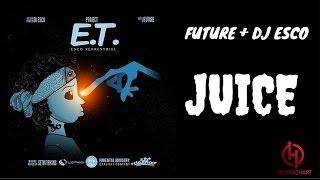 Video Future + DJ Esco - JUICE  (PROJECT ET ESCO TERRESTRIAL) download MP3, 3GP, MP4, WEBM, AVI, FLV November 2017