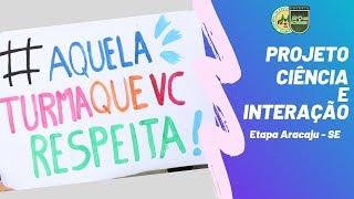 Projeto Ciência e Interação 2019 - Etapa Aracaju-Se