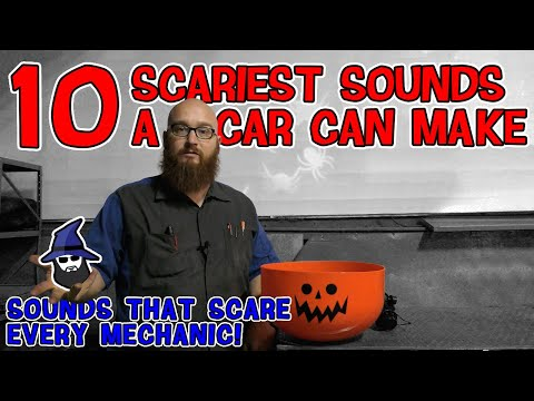 10 Scariest sounds a car can make. They even scare the CAR WIZARD!