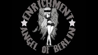 Enrichment - Angel of Berlin Reloaded Official