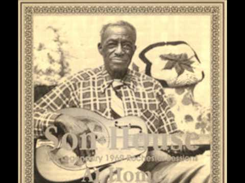 Downhearted Blues   Son House