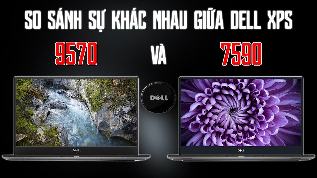 So Sánh 2 Chiếc Laptop Đỉnh Nhất Của Dell XPS 15 9570 Và XPS 15 7590