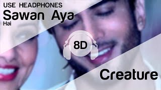 Gambar cover Sawan Aaya Hai 8D Audio Song - Creature 3D (HIGH QUALITY)🎧