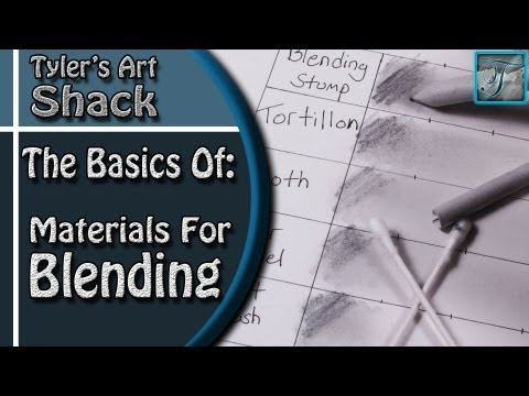 The Basics of Blending Materials for Drawing