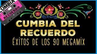 EXITOS DE LOS 90 - ENGANCHADO CUMBIA DEL RECUERDO thumbnail
