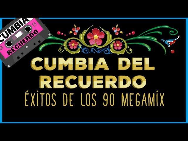 Exitos De Los 90 Enganchado Cumbia Del Recuerdo Youtube